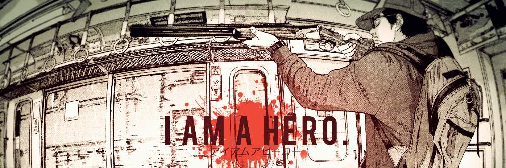 I Am a Hero (Film Live)