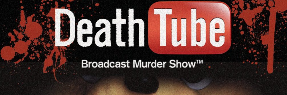 Death tube (Film Live)